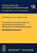 Intravesikale Chemotherapie und Transurethrale Verfahren zur Behandlung und Rezidivprophylaxe des Blasenkarzinoms  [GER]