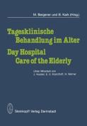 Tagesklinische Behandlung Im Alter / Day Hospital Care of the Elderly