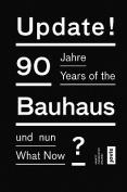 Update!: 90 Years of the Bauhaus