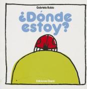 Donde Estoy? = Where Am I? [Board Book] [Spanish]