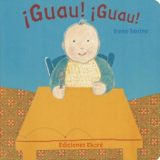 Guau! Guau! (Pikinini) [Board book] [Spanish]