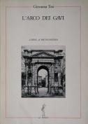 L'Arco Dei Gavi (La Fenice) [ITA]