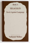 Nathaniel Mellors - Book a or Megacolon or for & Against Language