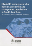 HIV/AIDS Among Men Who Have Sex with Men and Transgender Populations in South-East Asia