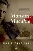 Mansuri, Macabre