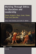 Working Through Ethics in Education and Leadership