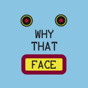 Why That Face? [Board book]