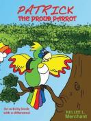 Patrick The Proud Parrot
