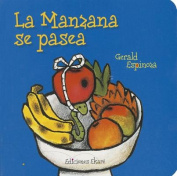 La Manzana Se Pasea = The Apple Takes a Walk [Board Book] [Spanish]