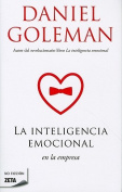 La Inteligencia Emocional en la Empresa = Working with Emotional Inteligence [Spanish]