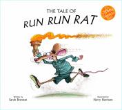 The Tale of Run Run Rat