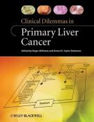 Clinical Dilemmas in Primary Liver Cancer (Clinical Dilemmas