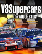 V8 Supercars: The Whole Story