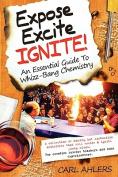 Expose, Excite, Ignite!