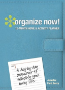 Organize Now! 12 Month Home & Activity Planner