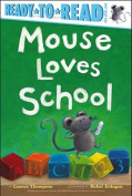 Mouse Loves School (Ready-To-Read - Level Pre1