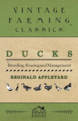 Ducks - Breeding, Rearing and Management