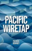 Pacific Wiretap