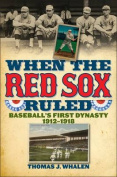 When the Red Sox Ruled