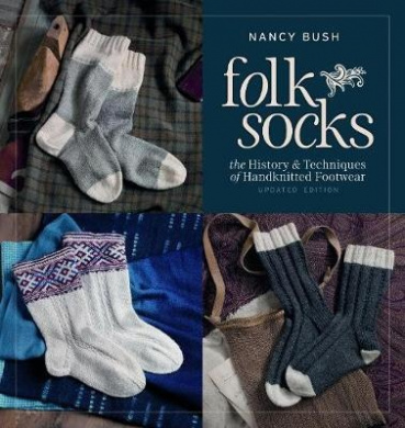 Folk Socks: The History & Techniques of Handknitted Footwear Updated Edition