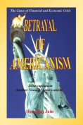 Betrayal of Americanism - The Cause of Financial and Economic Crisis