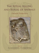 The Ritual Killing and Burial of Animals