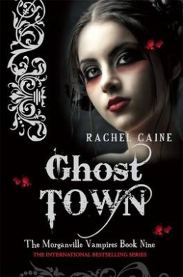 Ghost Town: The Morganville Vampires Book Nine