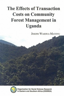 The Effects of Transaction Costs on Community Forest Management in Uganda