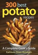 300 Best Potato Recipes