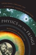 Physics on the Fringe