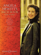 Angela Hewitt's Bach Book for Piano