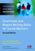 Courtroom and Report Writing Skills for Social Workers