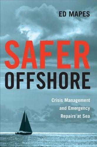 Safer Offshore: Crisis Management and Emergency Repairs at Sea by Ed Mapes.