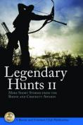 Legendary Hunts II