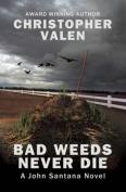 Bad Weeds Never Die