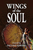 Wings of the Soul (a Novel)