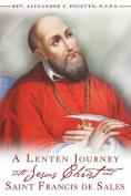 A Lenten Journey with Jesus Christ and St. Francis de Sales