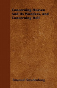 Concerning Heaven and Its Wonders, and Concerning Hell
