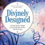 Divinely Designed
