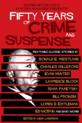 Alfred Hitchcock's Mystery Magazine Presents Fifty Years of Crime and Suspense