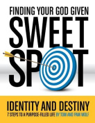 Finding Your God Given Sweet Spot