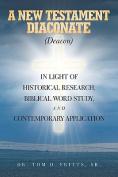 A New Testament Diaconate (Deacon)