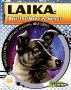 Laika: The 1st Dog in Space (Famous Firsts