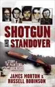 Shotgun and Standover