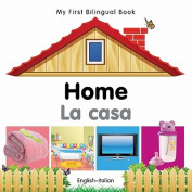 My First Bilingual Book-Home [ITA]