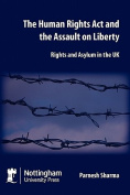 The Human Rights Act and the Assault on Liberty