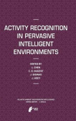 Activity Recognition in Pervasive Intelligent Environments