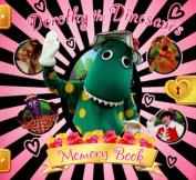 Dorothy the Dinosaur's - Memory Book