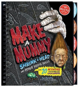 Making Mummies, Shrinking Heads and Other Useful Skills