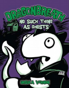 No Such Thing as Ghosts (Dragonbreath
